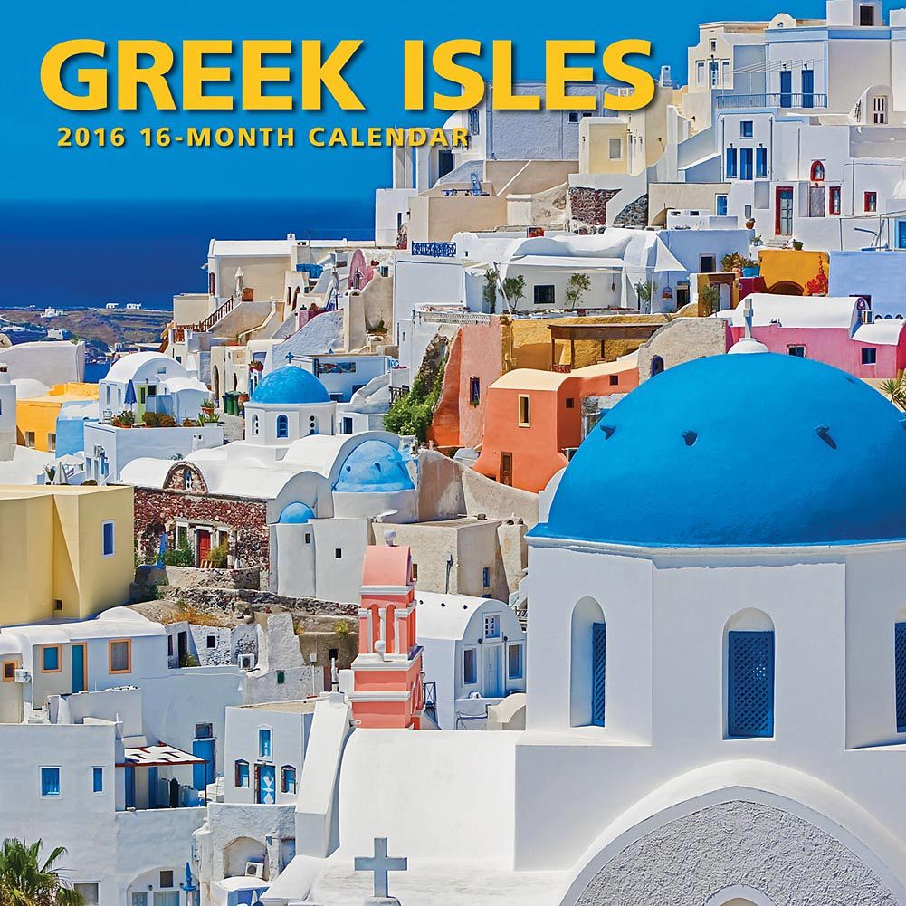 Greek Isles 2016 Wall Calendar 9781620214077