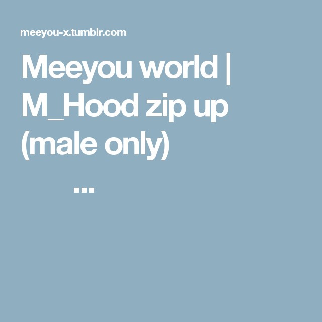 Meeyou world | M_Hood zip up (male only)                        ...