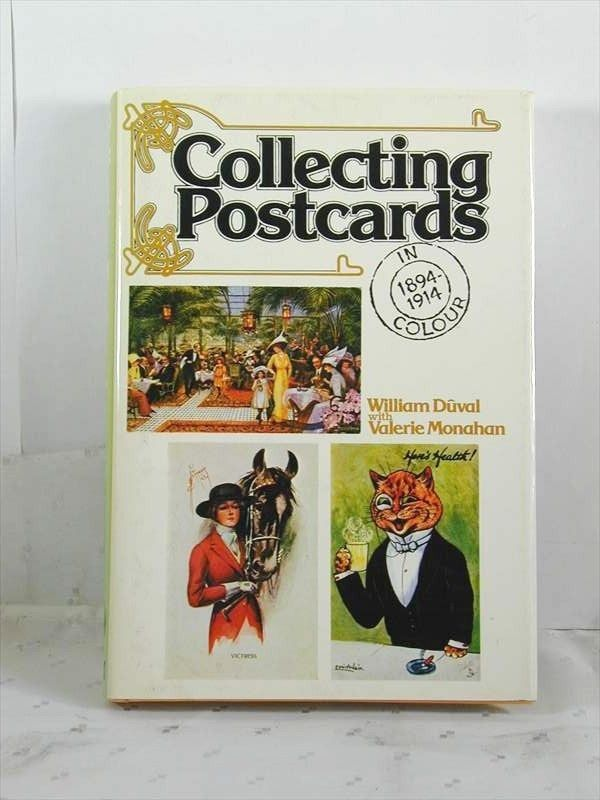 Collecting Postcards in Colour 1894-1914 William duval Valerie Monahan