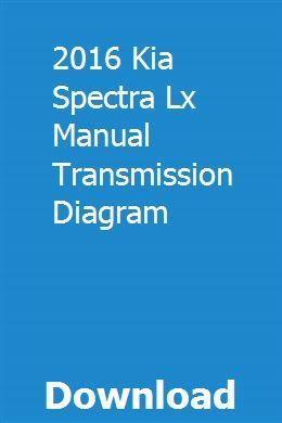 2016 Kia Spectra Lx Manual Transmission Diagram | Manual ...