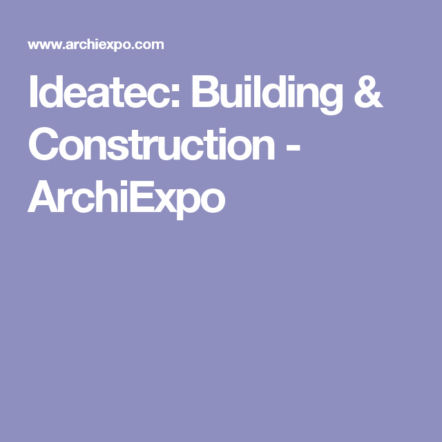 Ideatec: Building & Construction - ArchiExpo