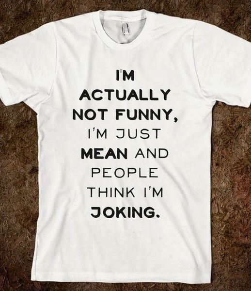 I'm Actually Not Funny - I'm Just Really Mean and People Think I'm Joking Unisex Funny Saying T-Shirt Sarcasm Graphic Tee Casual White Tee Shirt Cool | Wish