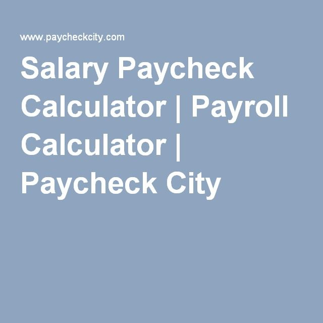Salary Paycheck Calculator  Payroll Calculator  Paycheck City