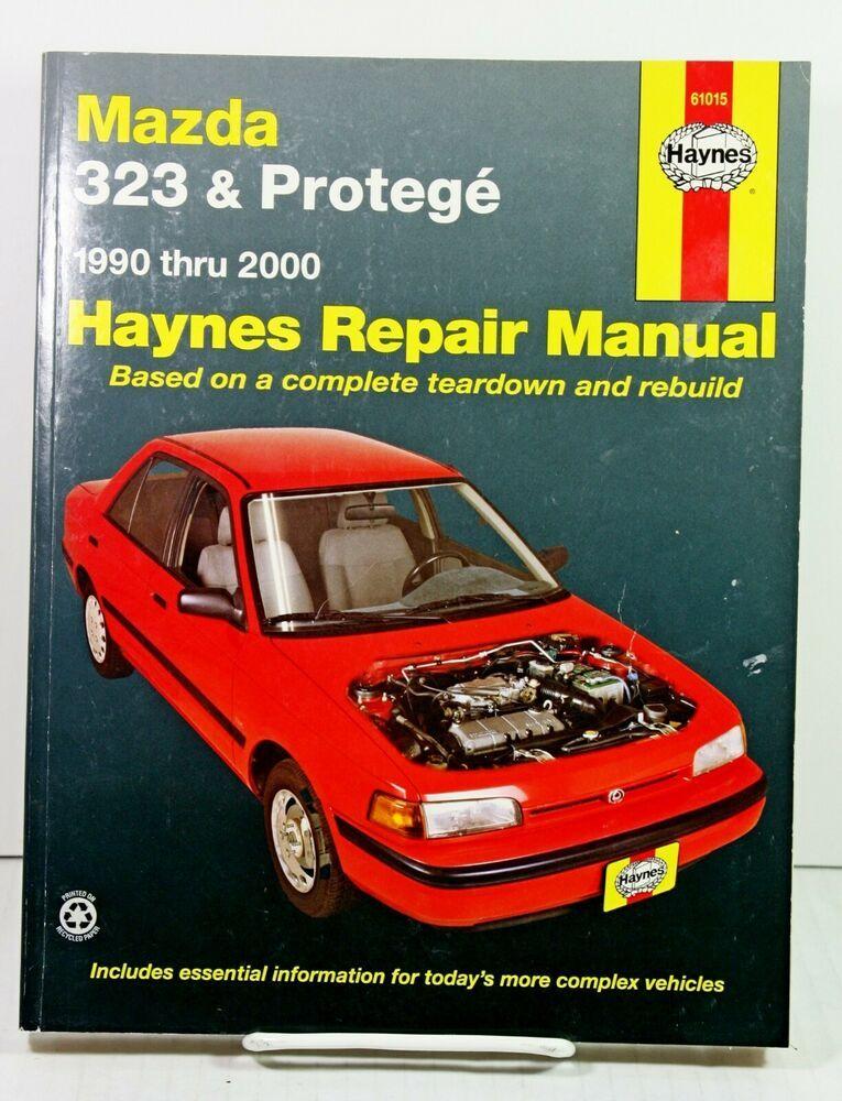 Haynes Repair Manual Mazda 323 Protege 1990 Thru 2000 Tear Down Rebuild 61015 Ebay In 2020 Repair Manuals Mazda Repair