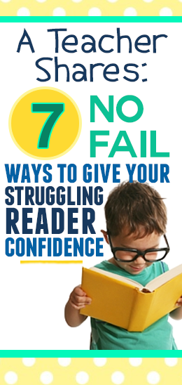 A Teacher Shares 7 No Fail Ways To Give Your Struggling Reader Confidence Teaching Reading Struggling Readers Reading Classroom