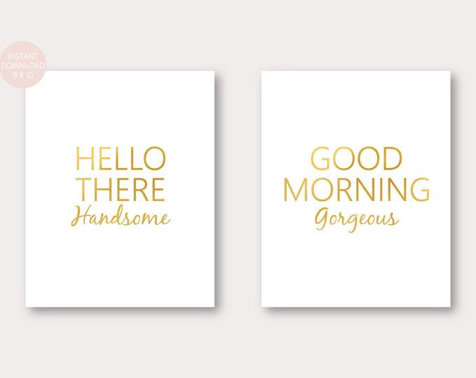 Hello There Handsome Good Morning Gorgeous Faux Gold Printable Wall Art