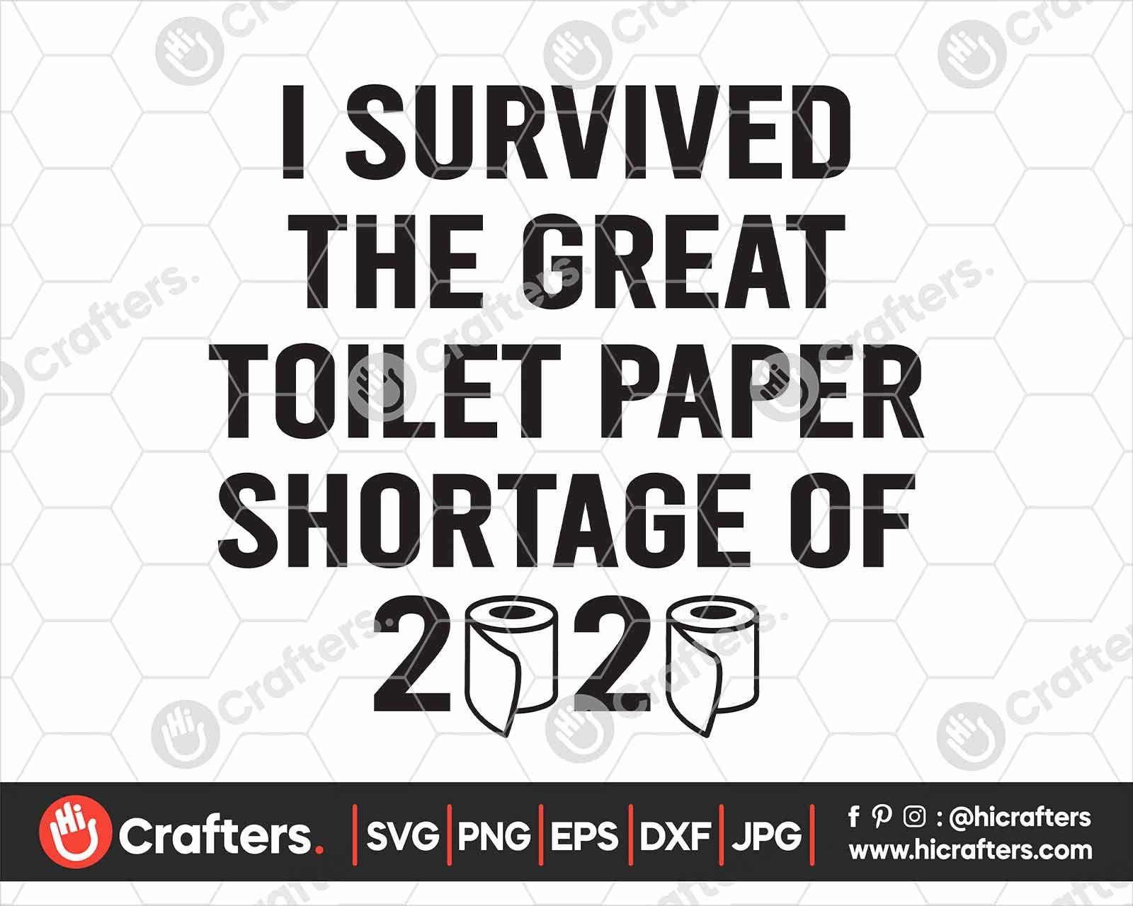 I Survived The Toilet Paper Shortage Of 2020 SVG PNG Hi