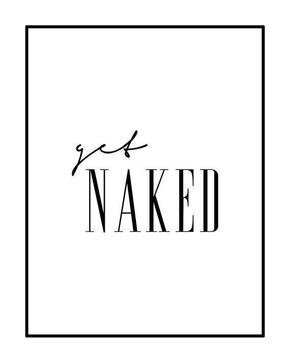 Get Naked, Bathroom Wall Decor, Bathroom Poster, Wall Decor, Get Naked Print, Bedroom Decor, Modern Minimalist - 3 DIFFERENT Sizes