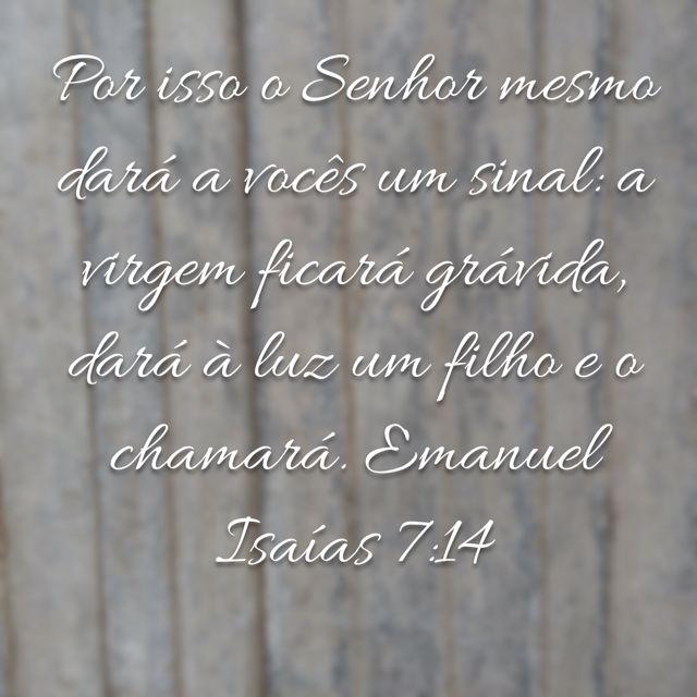 Versiculo do dia: Is 7:14 (NVI).