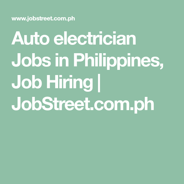 Auto Electrician Jobs In Philippines Job Hiring
