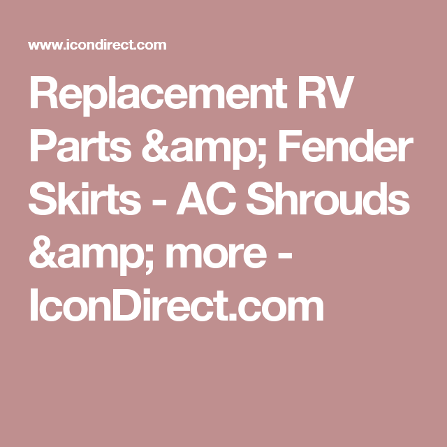 Replacement RV Parts & Fender Skirts - AC Shrouds & more
