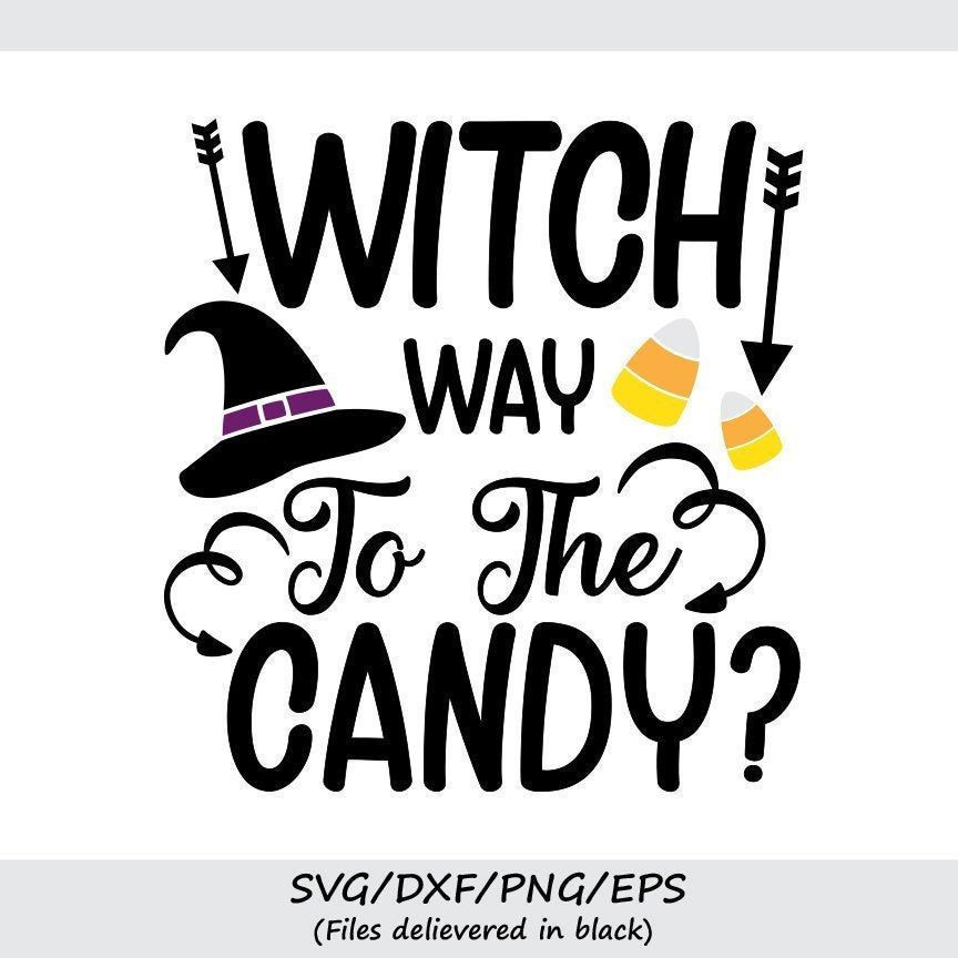 Witch Way To The Candy SVG, Halloween svg, Trick or Treat
