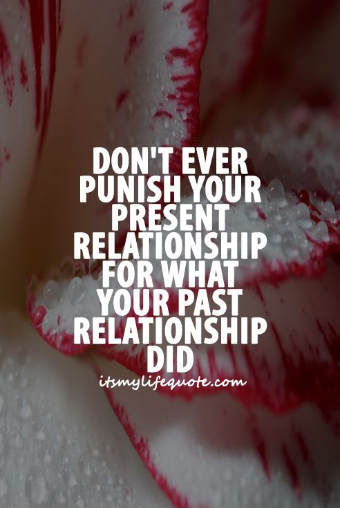 Don\'t let past relationships and old mistakes ruin your ...
