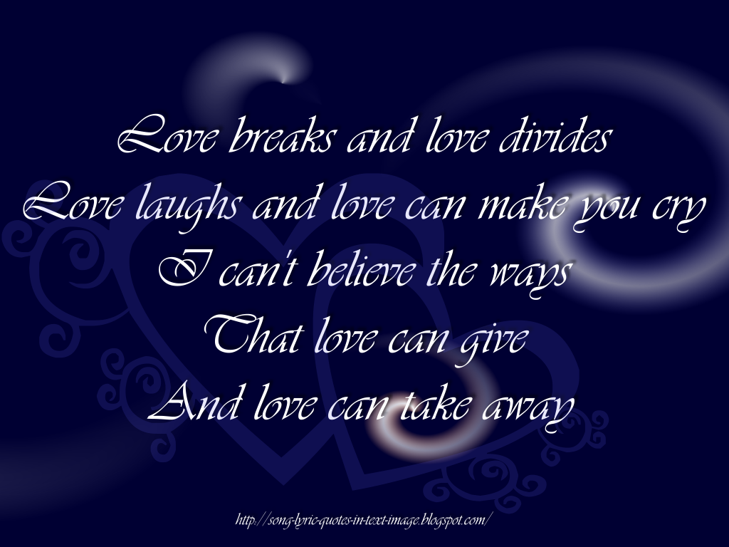 Love Song Lyrics Quotes Love Breaks And Love Dividesthe Corrs  Song Quotes