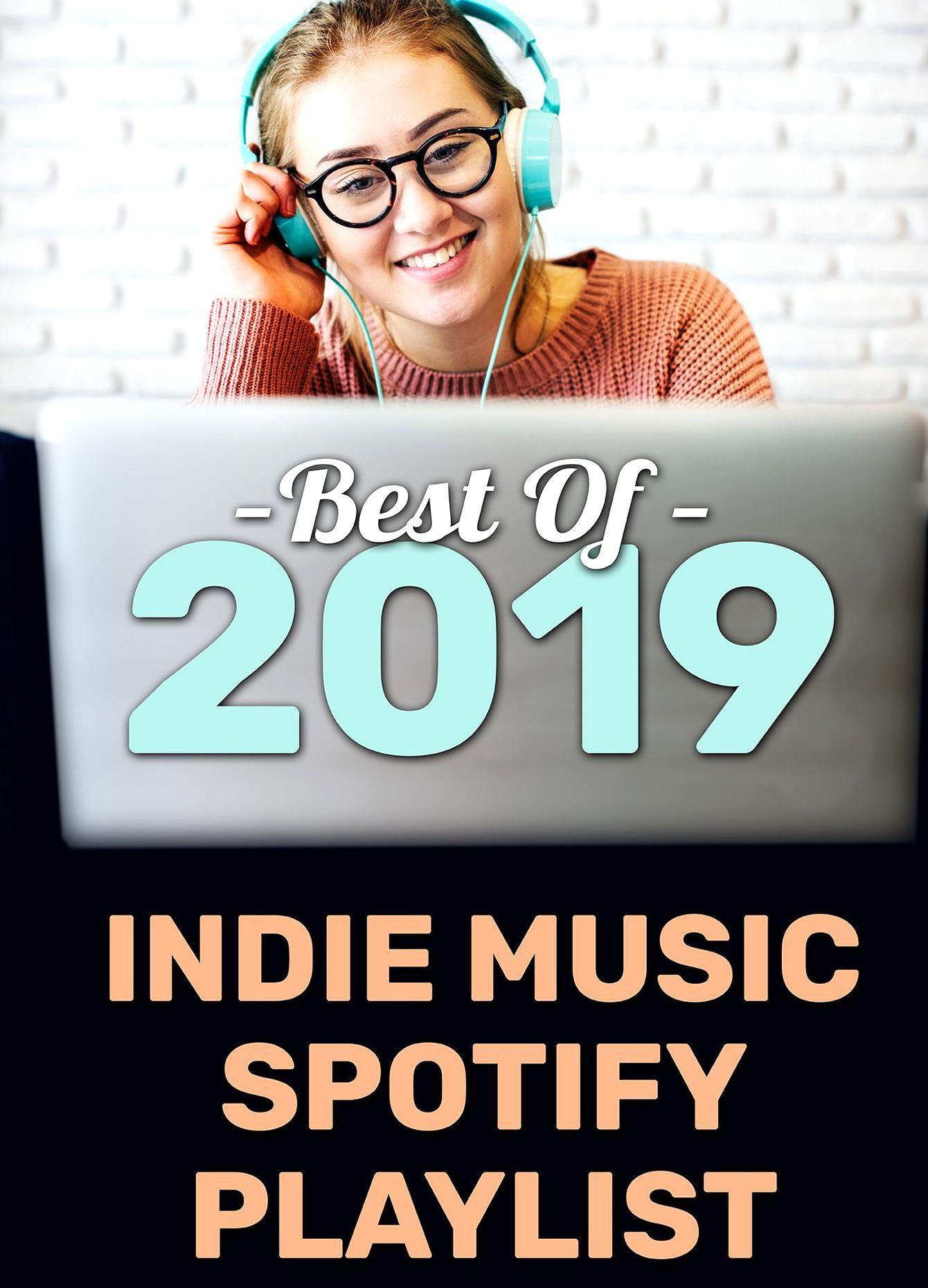 Best of 2019 Spotify Playlist of the Best Indie