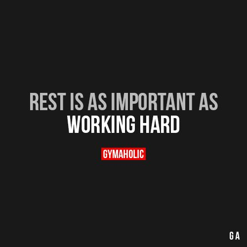 Pin By Shawn Thompson On Fitness Quotes: Rest Is As Important As Working Hard