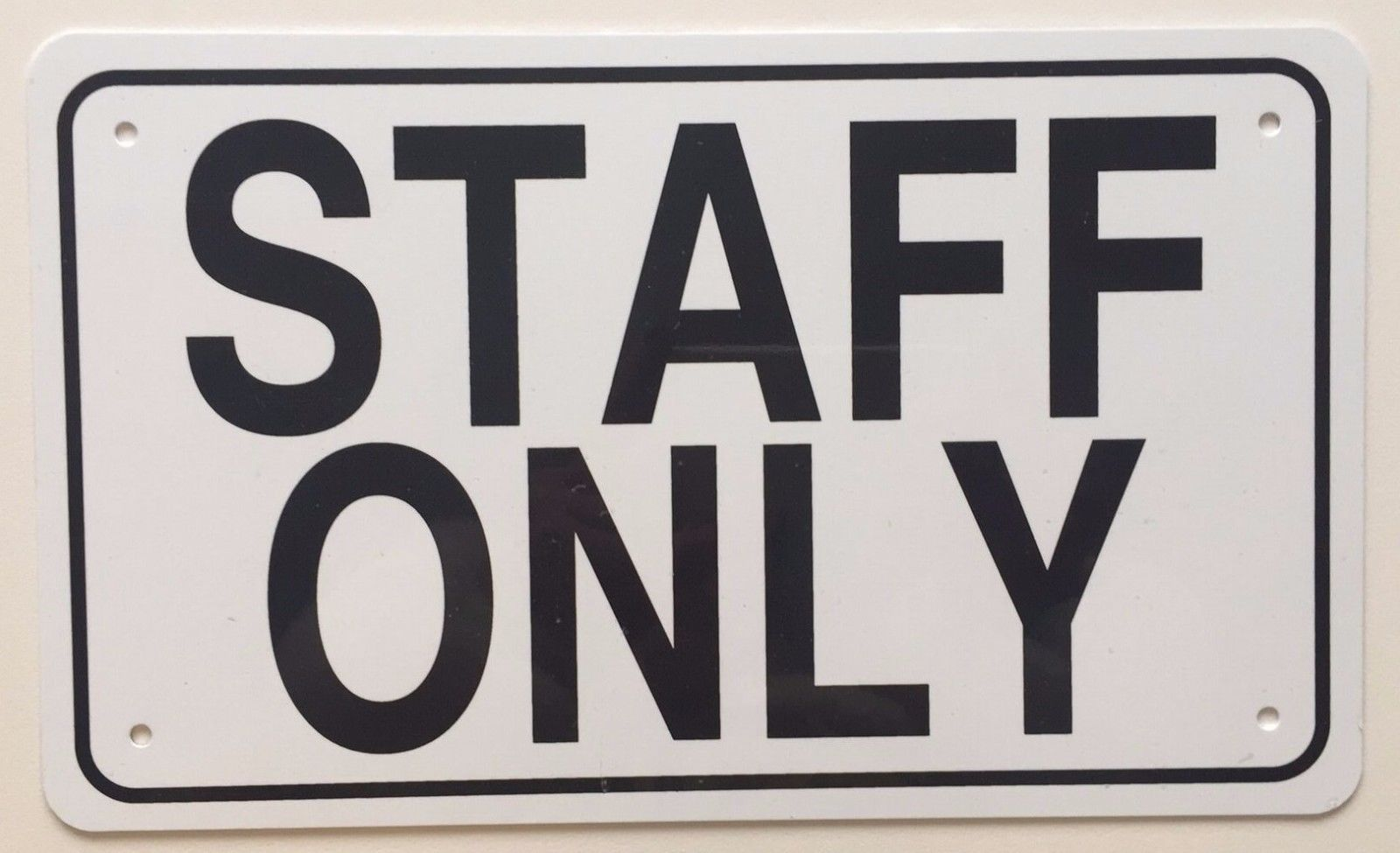 Details about staff only sign 6 x 10 with images