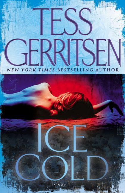 Ice Cold Tess Gerritsen Tess Gerritsen Entertaining Books Mystery Books Thrillers