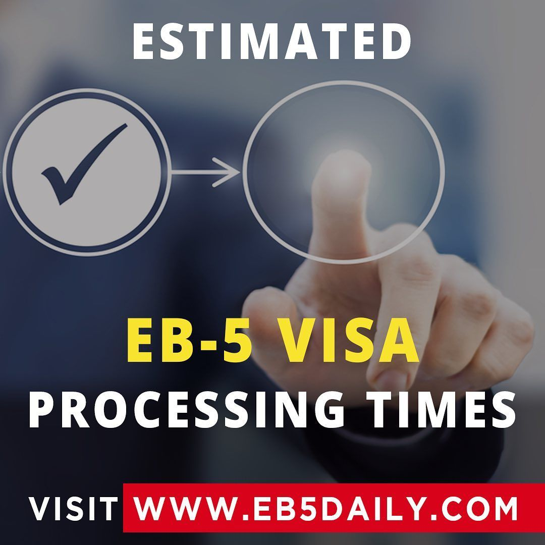 Estimated eb5 processing times at eb5 daily eb5