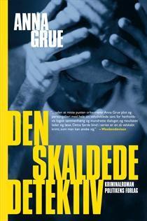 Den Skaldede Detektiv Af Anna Grue Bog Kob Hos Saxo Com Detektiv Gode Boger Litteratur