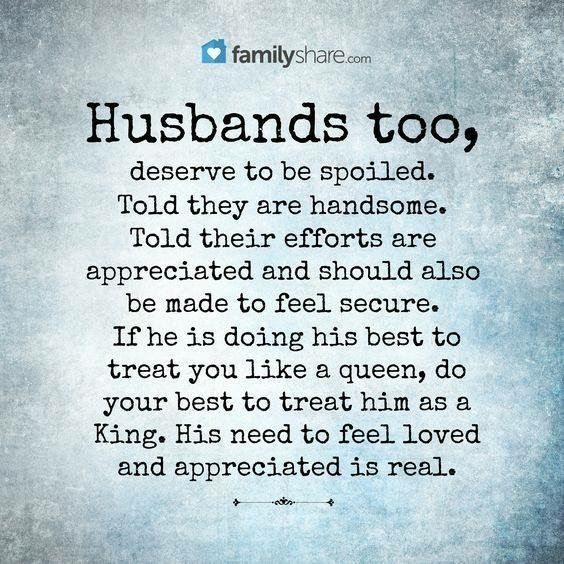 Husbands Too. The Last Line In This Appears To Be Written Incorrectly. I  Think It Should Read U0027He Needs To Feel Loved And Appreciated, And Know It  Is Real.
