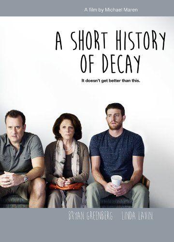 Short History of Decay - Harris Yulin, Bryan Greenberg, Linda Lavin, Kathleen Rose Perkins, Michael Maren - director