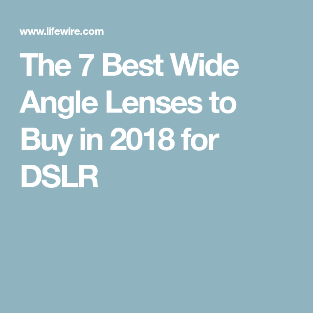 The 7 Best Wide Angle Lenses for DSLR in 2020