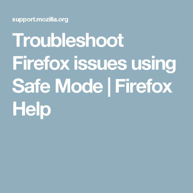 Troubleshoot Firefox issues using Safe Mode Firefox Help