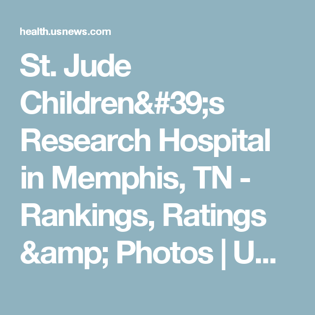 St Jude Children S Research Hospital In Memphis Tn Rankings