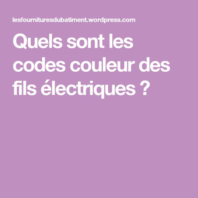 Quels sont les codes couleur des fils électriques ? | Électricité