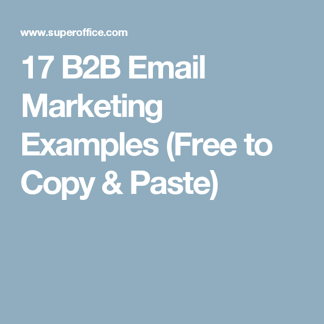 17 b2b email marketing examples get all free templates right now