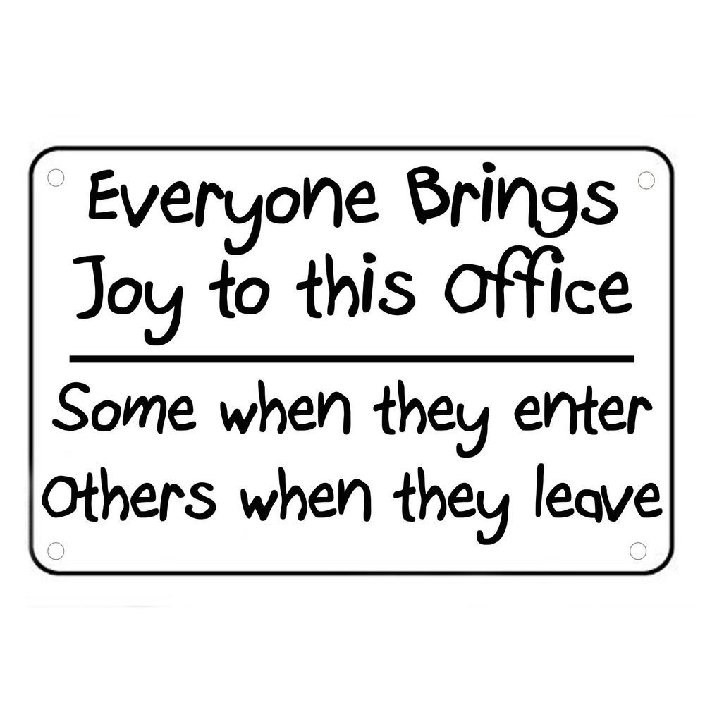 Everyone Brings Joy To This Office Sign Wall Quotes Funny