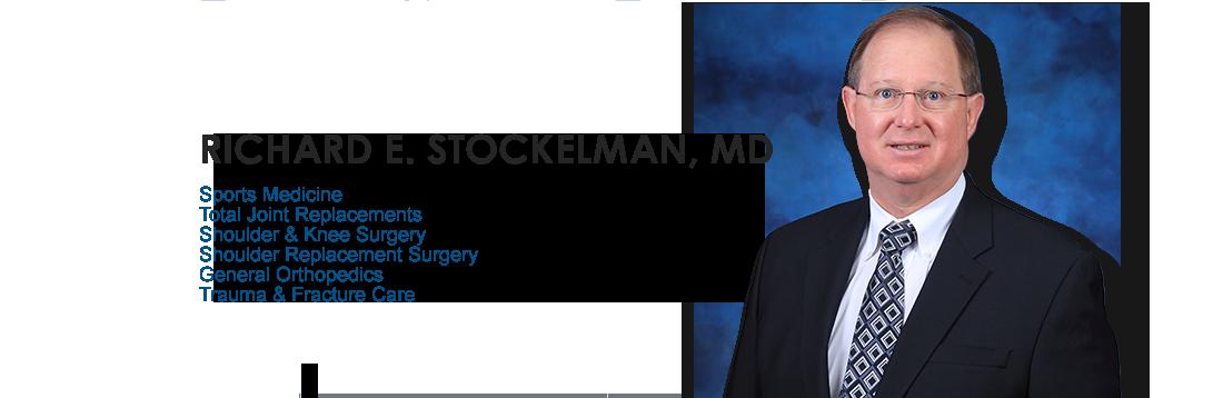 Richard E. Stockelman, MD Sports Medicine, Total Joint