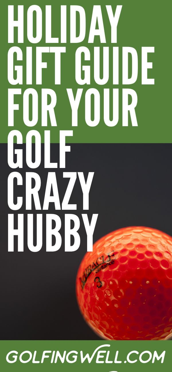 Holiday Gift Guide for Your Golf Crazy Hubby | Golf gifts ...