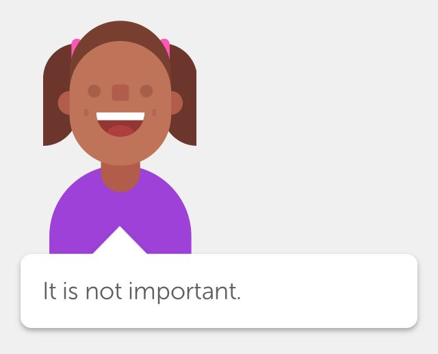 """Ahora puedo decir """"No es importante"""" en inglés. ¡Gracias Duolingo!"""