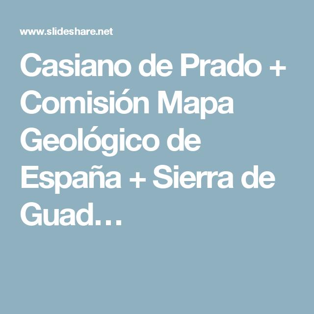 Casiano de Prado + Comisión Mapa Geológico de España + Sierra de Guad…