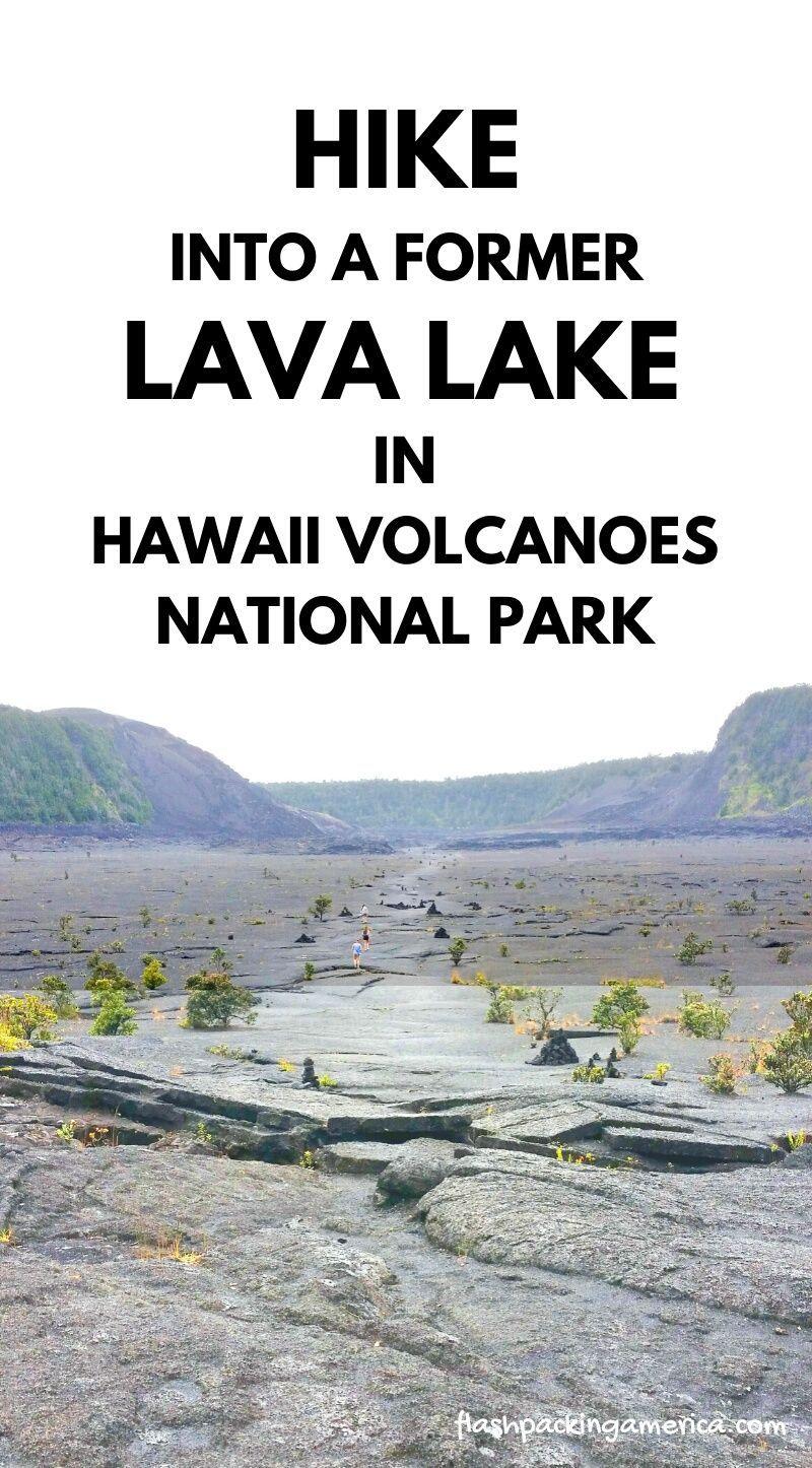 Kilauea Iki Trail To Hike Into A Lava Lake Crater In Hawaii Volcanoes National Park Big Island Hawaii Travel Blog Flashpacking America In 2020 Hawaii Volcanoes National Park Volcano