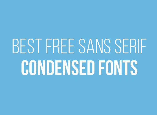 A collection of the most popular & free sans serif condensed