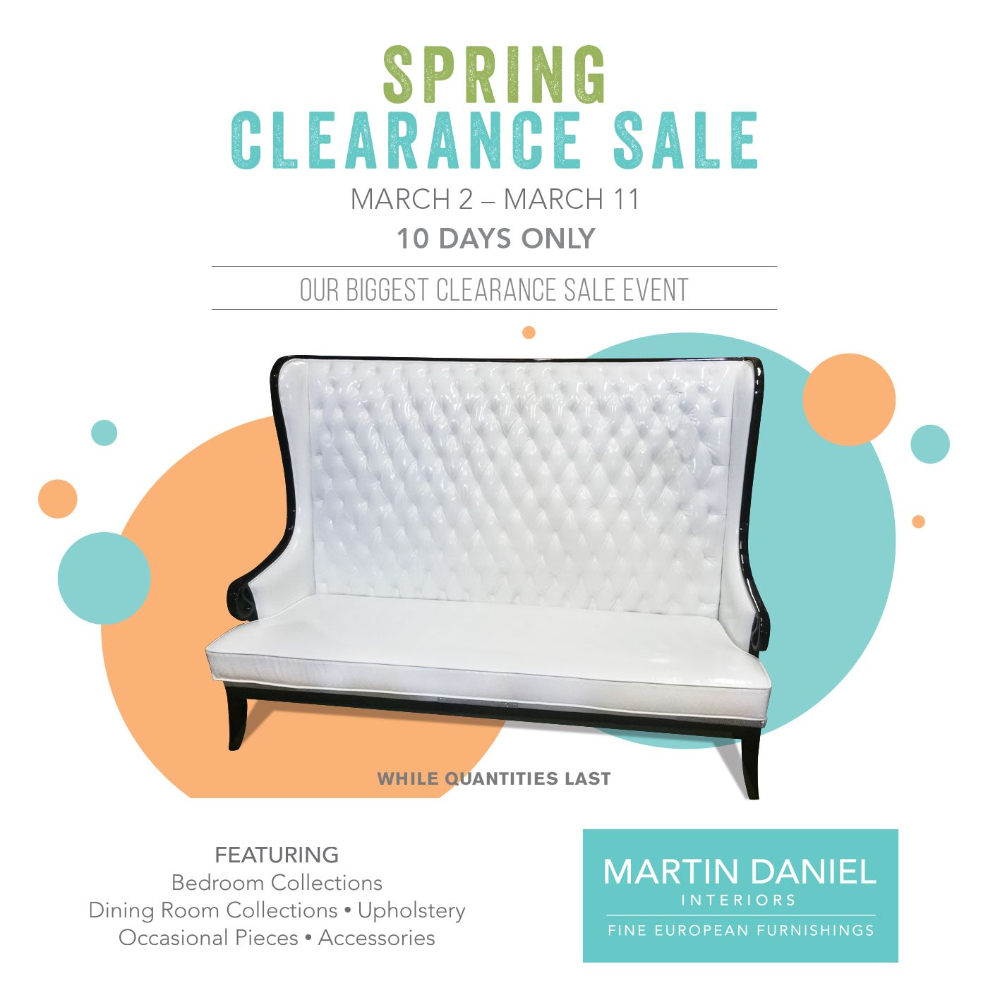 Our spring clearance sale is happening now head on over to martin daniel interiors and receive exclusive deals on many of our showroom collections