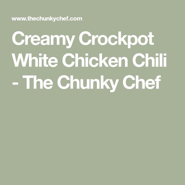 Crockpot White Chicken Chili (Contest Winning!) - The Chunky Chef #whitechickenchili