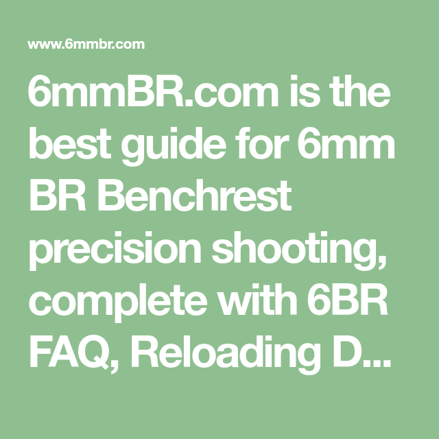 6mmbr com is the best guide for 6mm br benchrest precision shooting rh pinterest com precision shooting reloading guide precision shooting reloading guide book edited by dave brennan