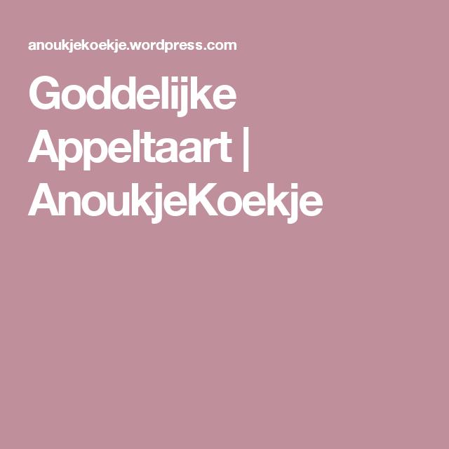 Goddelijke Appeltaart | AnoukjeKoekje