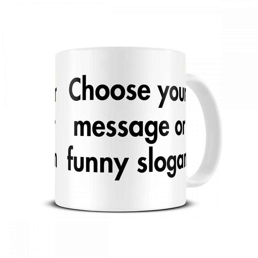 Custom Quote Mug Personalised Slogan Mug Personalised