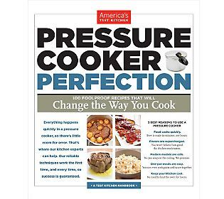 Pressure Cooker Perfection Cookbook By Americas Test Kitchen Cookbook Corner Pressure Cooker