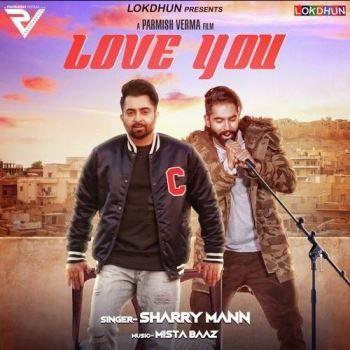 Love You Sharry Mann Punjabi Mp3 Song Download Mr Jatt Free Pagalworld Mrjatt Djpunjab Mp3 Song Download Mp3 Song Songs