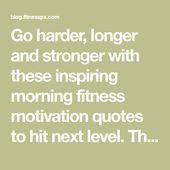 #Fitness #Harder #Inspiring #longer #Morning #Motivation #Stronger Go harder, longer and stronger wi...