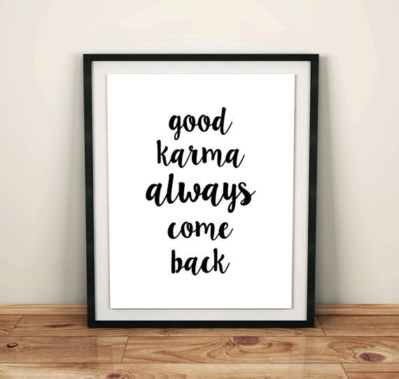 Good karma always come back is a wonderful and inspiring quote. This spiritual yoga wall art print is perfect as a yoga poster for your home. It & Good karma Good karma wall art Good karma print Good karma quotes ...