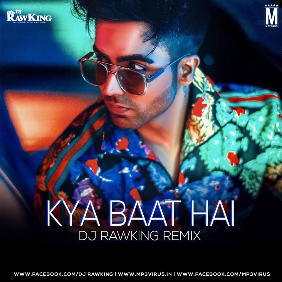 Kya Baat Hai Remix Dj Rawking Nbsp Song Name Kya Baat Hai Remix Dj Rawking Mp3 In 2020 Dj Songs Latest Bollywood Songs Dj