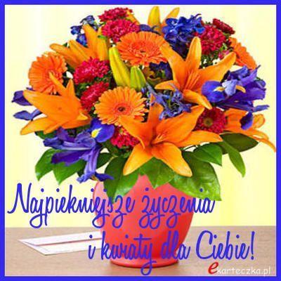 Ekartka Najpiekniejsze Zyczenia I Kwiaty Dla Ciebie Birthday My Flower Carnival