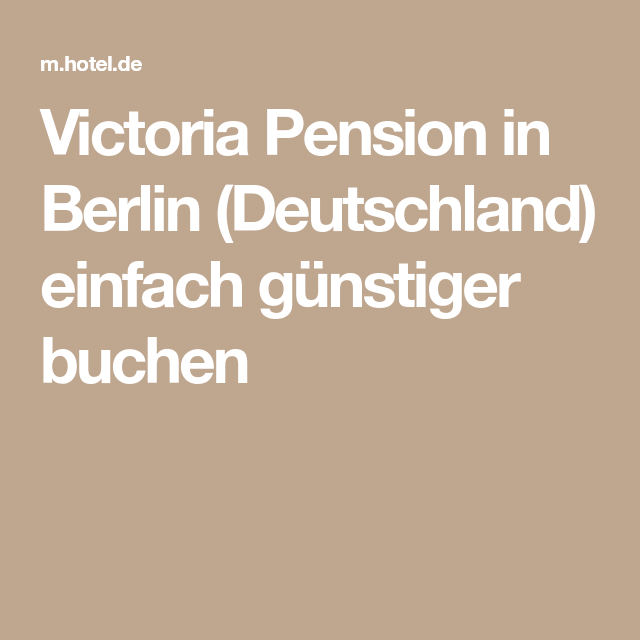 Victoria Pension In Berlin (Deutschland) Einfach Günstiger